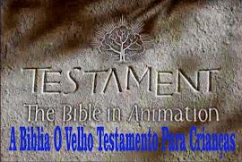 VÍDEOS O Velho Testamento para Crianças.