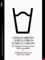 La mediació comunitària i la gestió Alternativa de Conflictes. Experiències i Bones Pràctiques