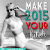 Make 2015 your b*tch