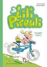 Lili Pirouli tome 3, En avant toute ! Editions Des Ronds dans l'O jeunesse, Oct 2015