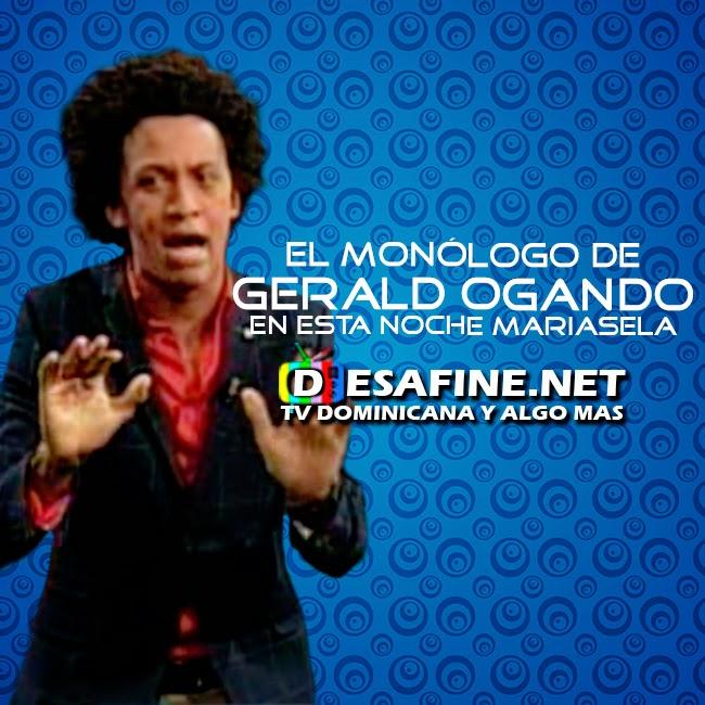 http://www.desafine.net/2015/02/el-monologo-de-gerald-ogando-danny-daniel-en-esta-noche-mariasela.html
