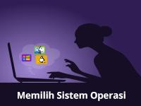 Faktor-Faktor Dalam Pemilihan Sistem Operasi Yang Tepat