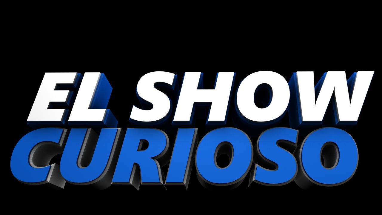 El Show Curioso