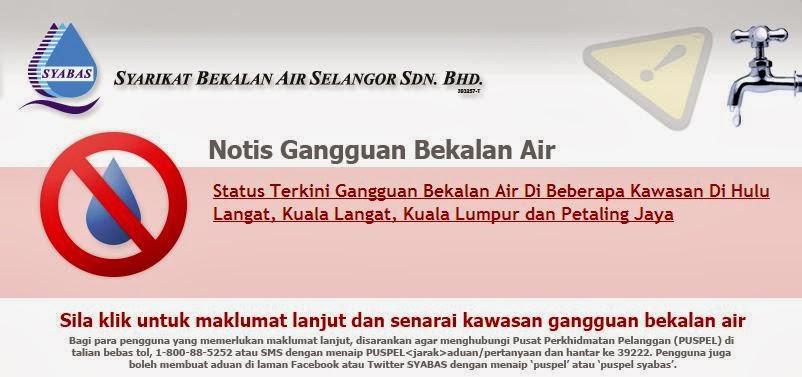Status Terkini Gangguan Bekalan Air Di Beberapa Kawasan Di Hulu Langat, Kuala Langat, Kuala Lumpur dan Petaling Jaya