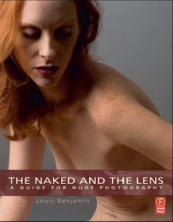 The Naked and the Lens A Guide to Nude Photography by Louis Benjamin