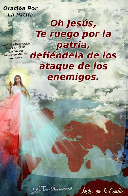 oracion por la patria hecha por santa faustina..... señor defiende la patria