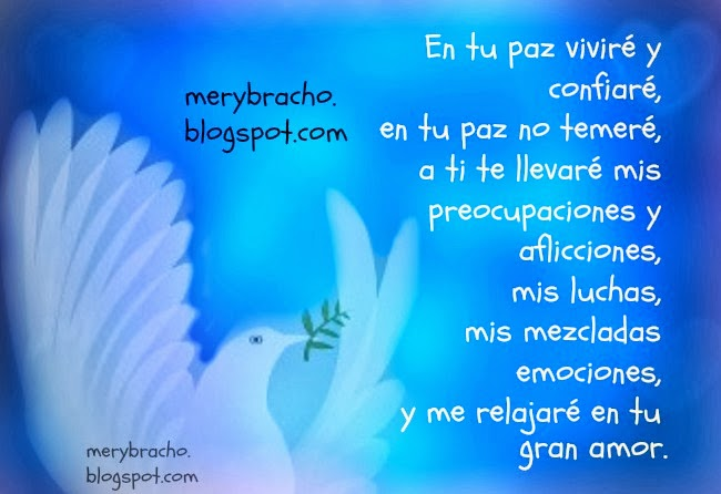 Gracias Dios por tu paz, Poema cristiano, oración por la paz de uno, gracias señor por darnos la paz. Dios me guardarán en perfecta paz. Imágenes para facebook, postales cristianas.
