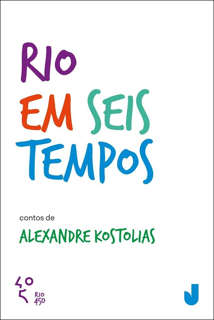 Rio em seis tempos - Alexandre Kostolias <br>Algumas considerações