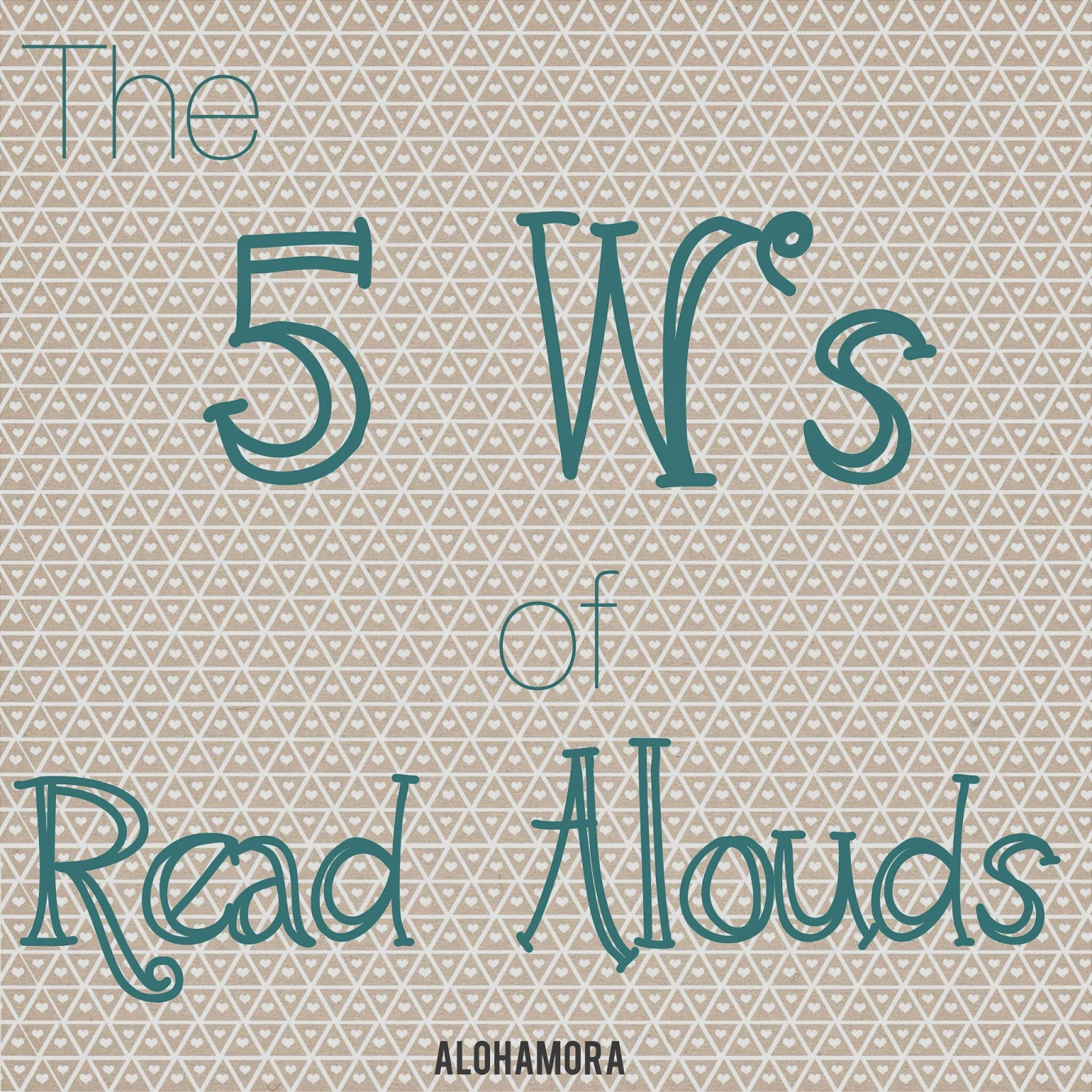 The 5 W's (Who, What, Where, When, and Why) of Read Alouds.  The best books to read aloud and a lot more to get your going. Alohamora Open a Book http://alohamoraopenabook.blogspot.com/