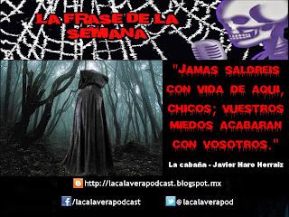 """La frase de la semana!!! Ahora de la genial novela """"La Cabaña"""" escrita por el grandioso escritor español de terror Javier Haro Herraiz"""