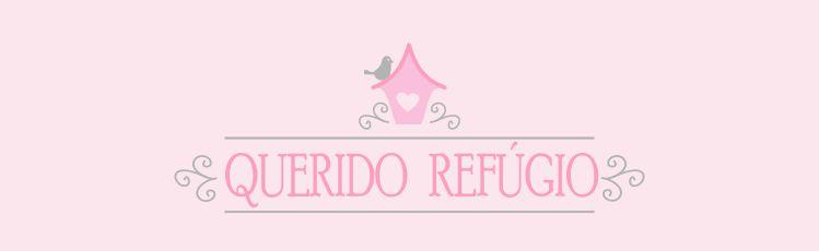 Querido Refúgio  - Blog de decoração