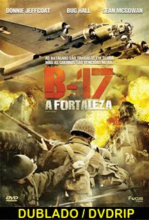 Assistir B-17 – A Fortaleza Dublado