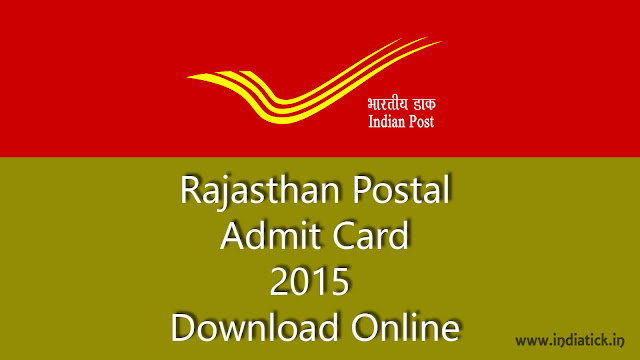 Rajasthan Postal Admit Card 2015 Hall Ticket / Call Letter Raj Postal Recruitment 2015-16 Post Office Department August September October 2015 Exam Scheduled Dates and Releasing Admit Card Details at Official Site rajpostexam.com
