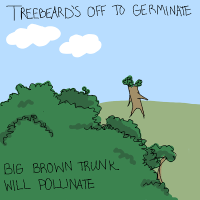 Treebeard's off to germinate big brown trunk will pollinate rap