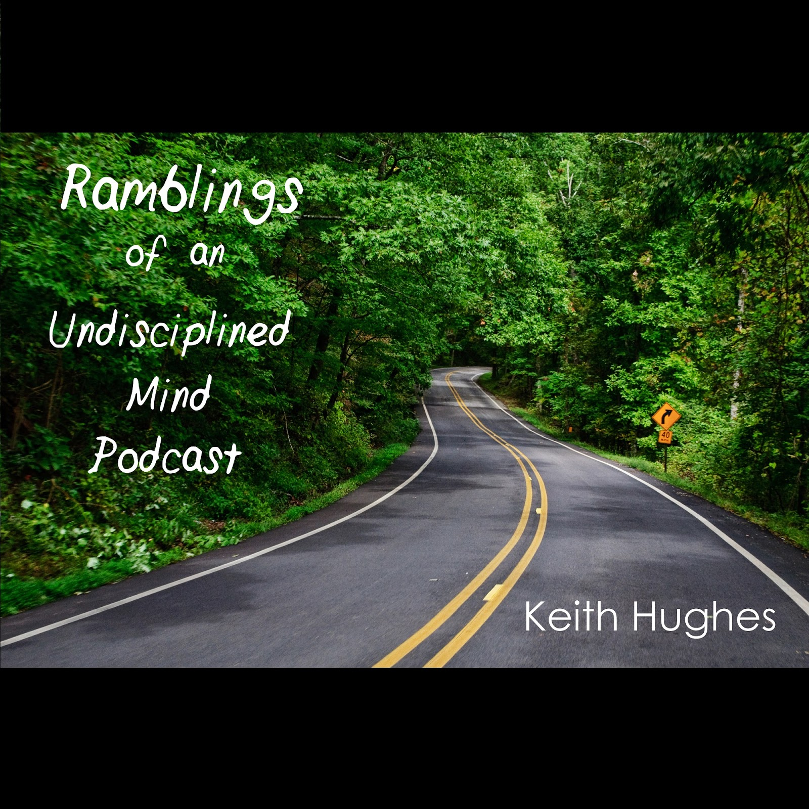 Ramblings of an Undiscliplined Mind Podcast