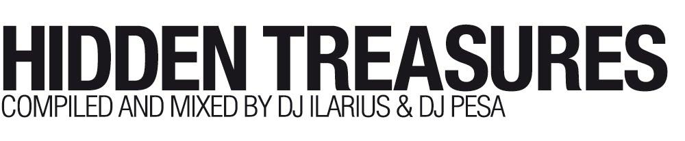 DJ ILARIUS &amp; DJ PESA  <br> HIDDEN TREASURES