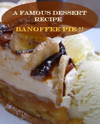 A Famous Dessert Recipe - Banoffee Pie