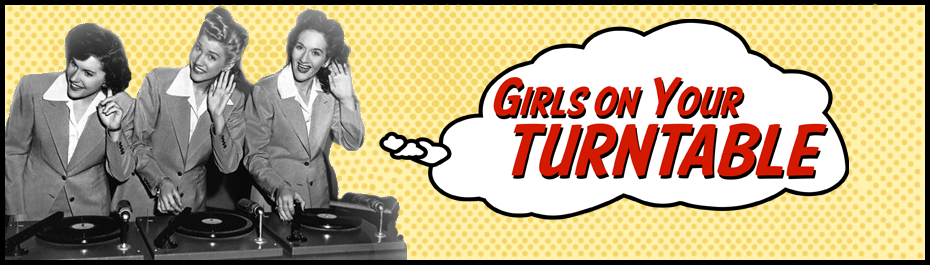 Girls On Your Turntable