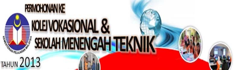 Permohonan Kemasukan Sekolah Menengah Teknik dan Kolej Vokasional 2013