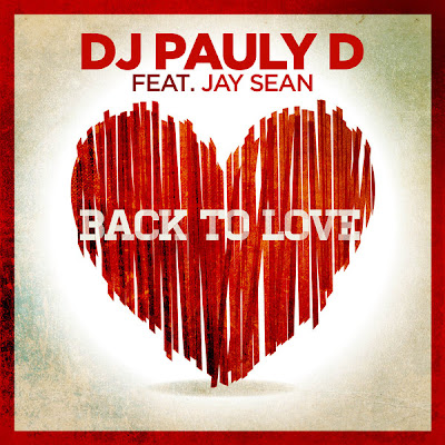DJ Pauly D - Back To Love (Ft. Jay Sean)
