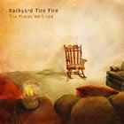 Backyard Tire Fire - The Places We Lived