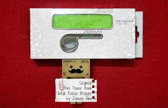Segmen Mini Power Bank Untuk Rakan Blogger Zamani Abe