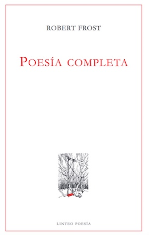 Robert Frost, Poesía completa (Ediciones Linteo, 2017)