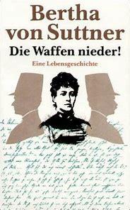 Bertha von Suttner 著 (1889 年):  Die Waffen nieder! (武器を捨てよ!)