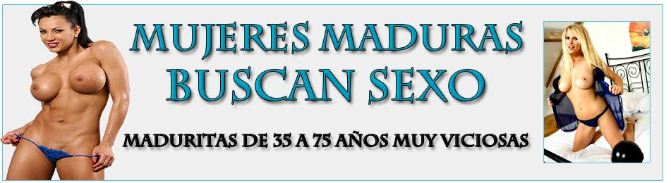 Mujeres Maduras Buscan Sexo