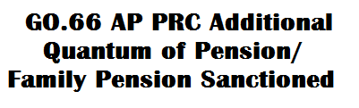 GO 66 AP PRC Additional Quantum of Pension Family Pension Sanctioned
