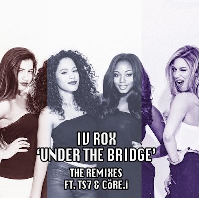 IV ROX - UNDER THE BRIDGE (TS7 & CORE.I REMIXES)