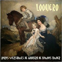 Raras versiones de Loquero de bandas Under