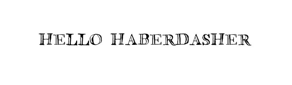 Hello Haberdasher