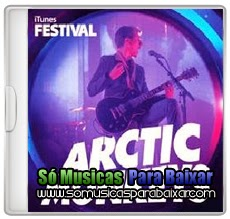musicas+para+baixar CD Arctic Monkeys – iTunes Festival London 2013