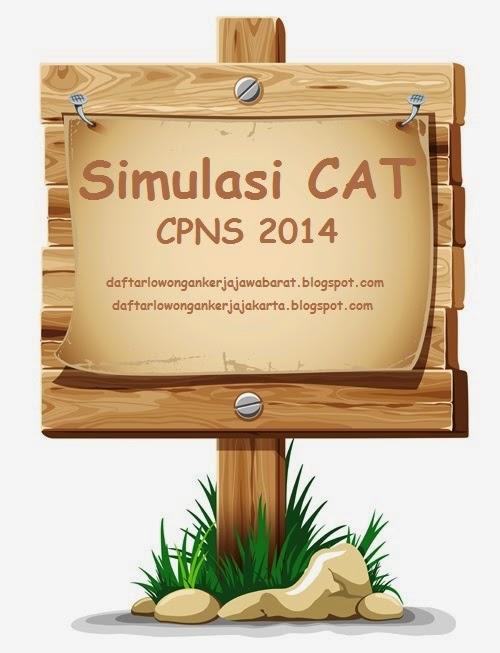 http://daftarlowongankerjajawabarat.blogspot.com/2014/08/info-simulasi-cat-cpns-2014.html
