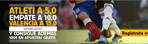 betfair Atletico vs Valencia supercuota a 1x2 Liga bono 100 euros 8 marzo
