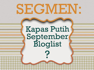 SEGMEN: Kapas Putih September Bloglist