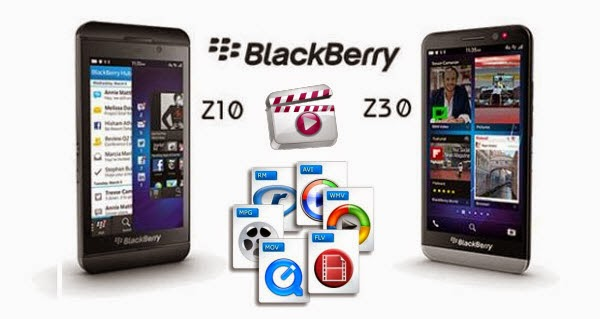 Convert FLV MKV MTS MP4 WMV AVI to Blackberry Z10/Z30