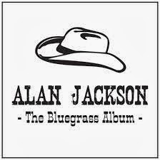 Alan Jackson – The Bluegrass Album (2013)