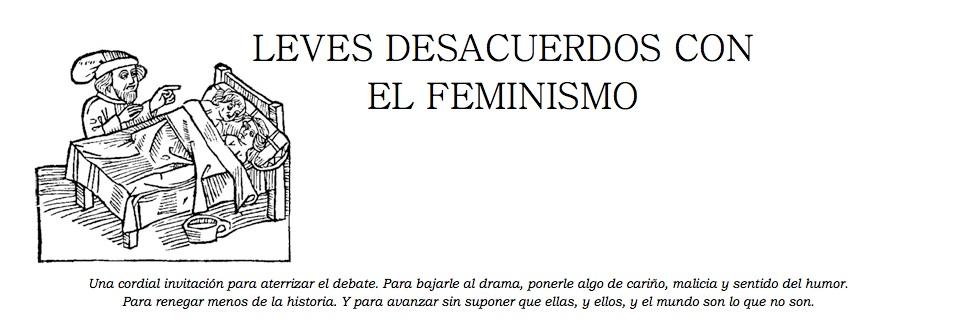 Leves desacuerdos con el feminismo
