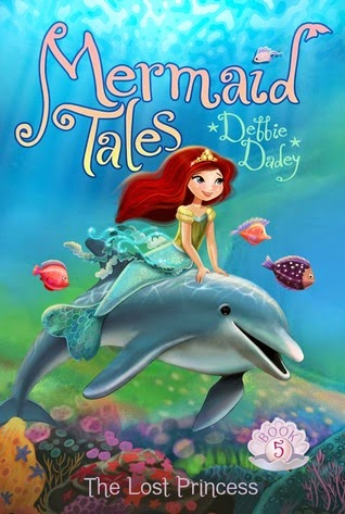 Mermaid Tales #5: The Lost Princess by Debbie Dadey