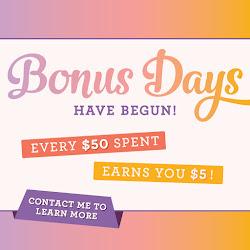 Bonus Days are here!!
