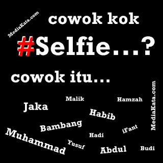 Gambar DP BBM Lucu dan Menarik | COWOK kok #SELFIE... cowoko itu .....