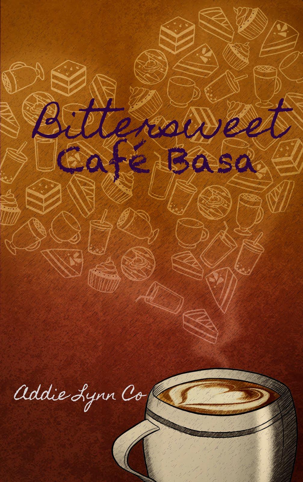 Bittersweet Café Basa