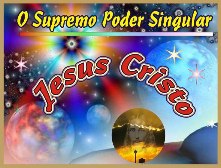 Jesus Cristo O Supremo Poder Singular