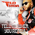 Lirik Lagu Flo Rida - Tell Me When You Ready Lyrics
