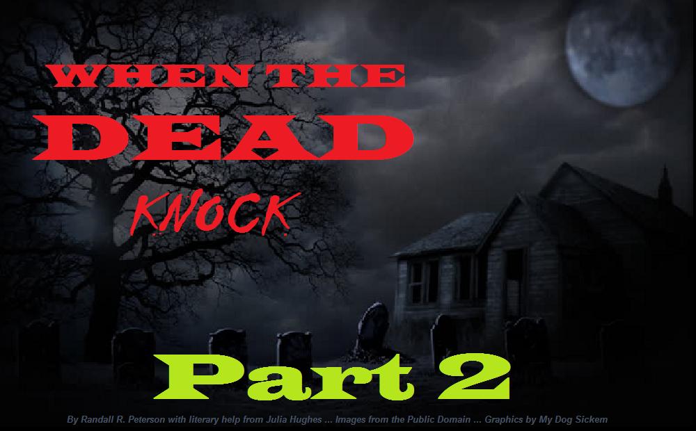 WHEN the DEAD KNOCK part 2