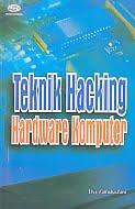 AJIBAYUSTORE Judul Buku : Teknik Hacking Hardware Komputer Pengarang : Elvy Zamidra Zam Penerbit : Gava Media