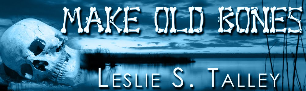 Make Old Bones, by Leslie Talley