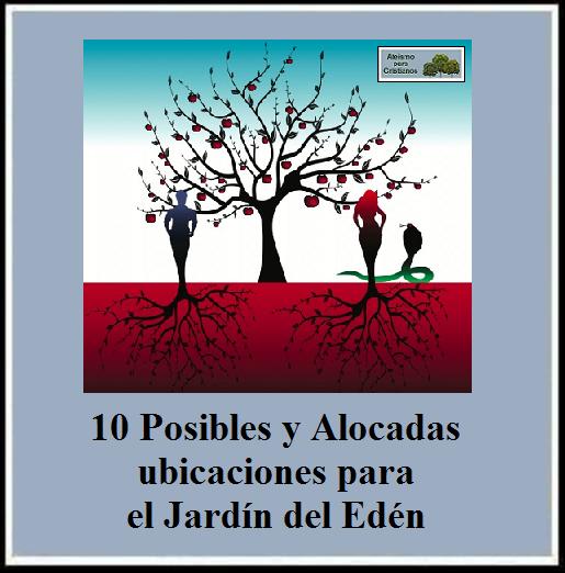 Ateismo para cristianos 10 posibles y alocadas for Cancion en el jardin del eden